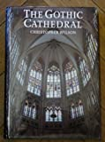 The Gothic Cathedral (0500341052) by Christopher Wilson
