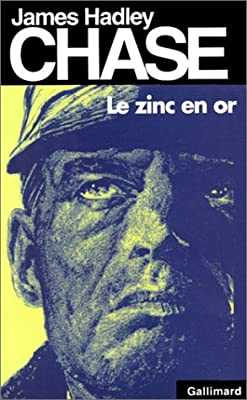 Le Zinc en or par James Hadley Chase