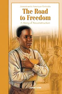 The Road to Freedom: A Story of the Reconstruction (Jamestown's American Portraits) from Jabari Asim