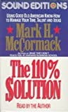 110% Solution: Using Good Old American Know-How to Get the Most Out of Your Time, Talent, Ideas  and Life