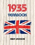 1935 UK Yearbook: Interesting facts from 1935 including 30 newspaper front pages - Unique 80th birthday gift / present!