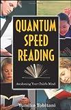 Quantum Speed-Reading: Awakening The Child's Mind