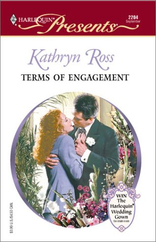 Terms Of Engagement (Harlequin Presents, No. 2204), Kathryn Ross