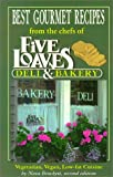 Best Gourmet Recipes from the chefs of Five Loaves Deli & Bakery