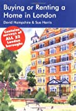 Buying or Renting a Home in London 2006-07: A Survival Handbook
