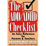 The ADD ADHD Checklist: An Easy Reference for Parents and Teachers (J-B Ed: Checklist)by Sandra F. Rief M.A.