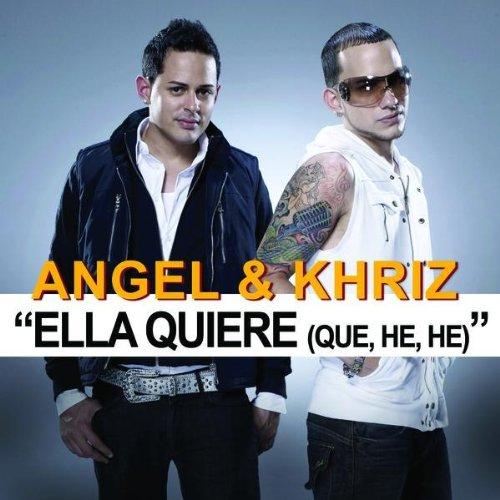 Angel Y Khriz - Ella Quiere (Que, He, He) (DA' Taker Over)