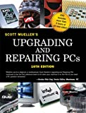 Upgrading and Repairing PCs (16th Edition) (0789731738) by Mueller, Scott