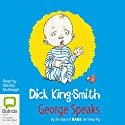 George Speaks Audiobook by Dick King-Smith Narrated by Stanley McGeagh