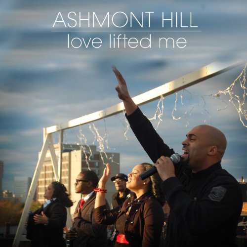 Ashmont Hill Love Lifted Me