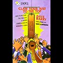 Claw Your Way to the Top: How to Become the Head of a Major Corporation in Roughly a Week (       UNABRIDGED) by Dave Barry Narrated by Arte Johnson