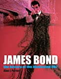 Alan J. Porter James Bond: The History Of The Illustrated 007