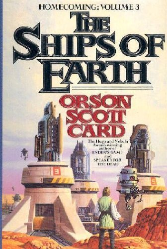 The Ships of Earth (Homecoming) by Orson Scott Card (1994-02-01)