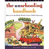 The Unschooling Handbook (Prima Home Learning Library)by Mary Griffith