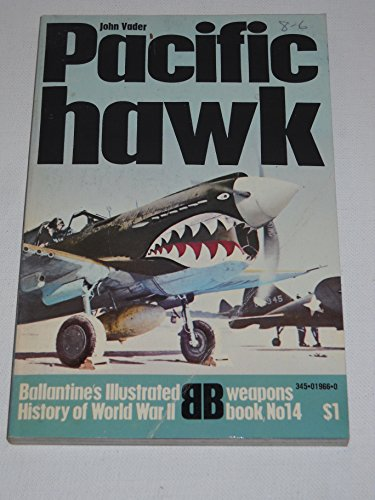 Pacific Hawk (Ballantine's Illustrated History of World War II, Weapons Book #14)
