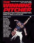 The Winning Pitcher: Baseball's Top P...
