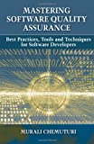 Mastering Software Quality Assurance: Best Practices, Tools and Techniques for Software Developers