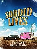 Sordid Lives [HD]