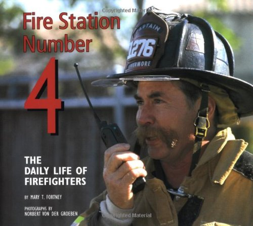 Fire Station Number 4: The Daily Life of Firefighters (Carolrhoda Photo Books)