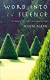 img - for Word into Silence: A Manual for Christian Meditation book / textbook / text book