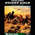 Desert Gold Audiobook by Zane Grey Narrated by John Bolen