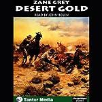 Desert Gold   Zane Grey