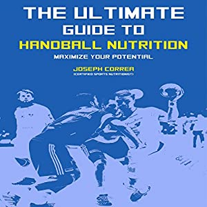 The Ultimate Guide to Handball Nutrition Audiobook