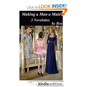 Making a Man a Maid - Kindle edition by Bea. Literature & Fiction