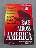 Race Across America: The Agonies and Glories of the World's Longest and Cruelest Bicycle Race (1567960243) by Shermer, Michael