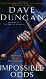 Impossible Odds: A Chronicle of the King's Blades (Tale of the King's Blades) (0060094451) by Duncan, Dave