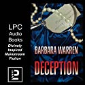 Deception: Fear the Heart of Darkness Masquerading as Light Audiobook by Barbara Warren Narrated by Alexandra G. Haag