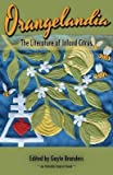 img - for BY Brandeis, Gayle ( Author ) [{ Orangelandia: The Literature of Inland Citrus By Brandeis, Gayle ( Author ) Jul - 01- 2014 ( Paperback ) } ] book / textbook / text book