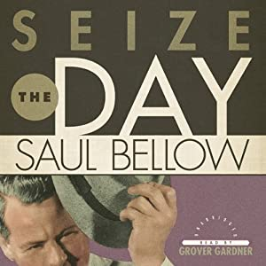 Seize the Day | [Saul Bellow]