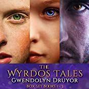 The Wyrdos Tales: Three Book Bundle | Gwendolyn Druyor