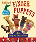 Knitted Finger Puppets: 34 Easy-to-Ma...
