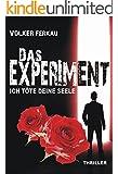 Das Experiment - Ich t�te deine Seele: Thriller