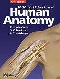 McMinns Color Atlas of Human Anatomy, 5e (McMinns Clinical Atls of Human Anatomy) by Abrahams MB BS FRCS (Ed) FRCR DO (Hon) FHEA, Peter H. (2003) Paperback