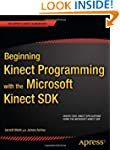 Beginning Kinect Programming with the...