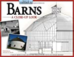 Barns: A Close-Up Look: A Tour of Ame...
