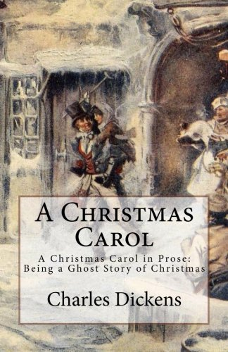A Christmas Carol: A Christmas Carol in Prose: Being a Ghost Story of Christmas, PAPERBACK EDITION