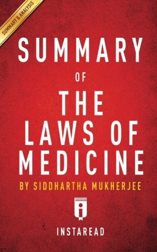 Summary of The Laws of Medicine: by Siddhartha Mukherjee | Includes Analysis