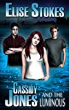 Cassidy Jones and the Luminous (Cassidy Jones Adventures Book 4)