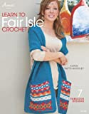 img - for Learn to Fair Isle Crochet (Annie's Crochet) book / textbook / text book