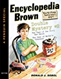 Encyclopedia Brown Double Mystery #2: Featured mysteries from Encyclopedia Brown, Boy Detective