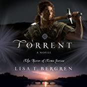 Torrent: A Novel | [Lisa T Bergren]