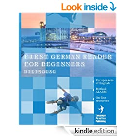 First German Reader for Beginners Bilingual for Speakers of English (Graded German Readers Book 1)