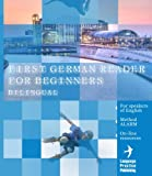First German Reader for Beginners Bilingual for Speakers of English (Graded German Readers)
