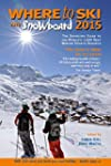 Where to Ski & Snowboard 2015