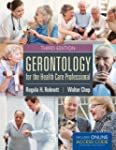 Gerontology For The Health Care Profe...
