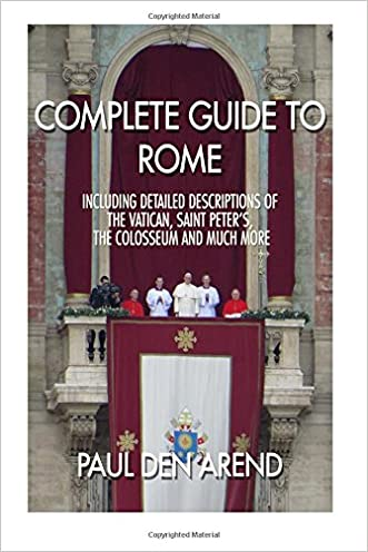 Complete guide to Rome: With detailed descriptions of the Vatican, St. Peter's, the Colosseum and much more